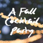 A Fall Cocktail Party + planning tips for the perfect seasonal bash!