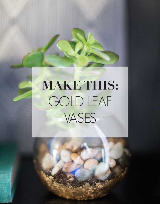 Make This Gold Leaf Vases Glisten And Grace