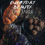 Everyday Beauty: The Table