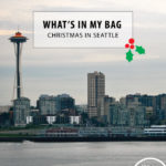 What's In My Bag: Christmas in Seattle