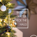 Before + After: Deck the Halls