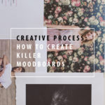 Creative Process: How to Create Killer Moodboards