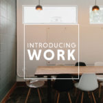 Introducing WORK