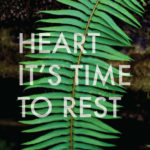 Heart, It's time to Rest