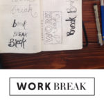 NEW WORK IN PORTFOLIO: WORK BREAK