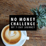 The No Money Challenge: My 7-Day Journey