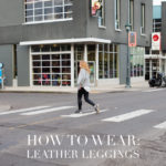 How to Wear: Leather Leggings