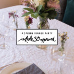 A Spring Dinner Party: Whole 30 Approved