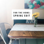 For the Home: Spring Edit
