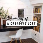 Dreaming of A Creative Loft