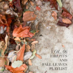 Vol 6 | Firepits & Fall Leaves Playlist