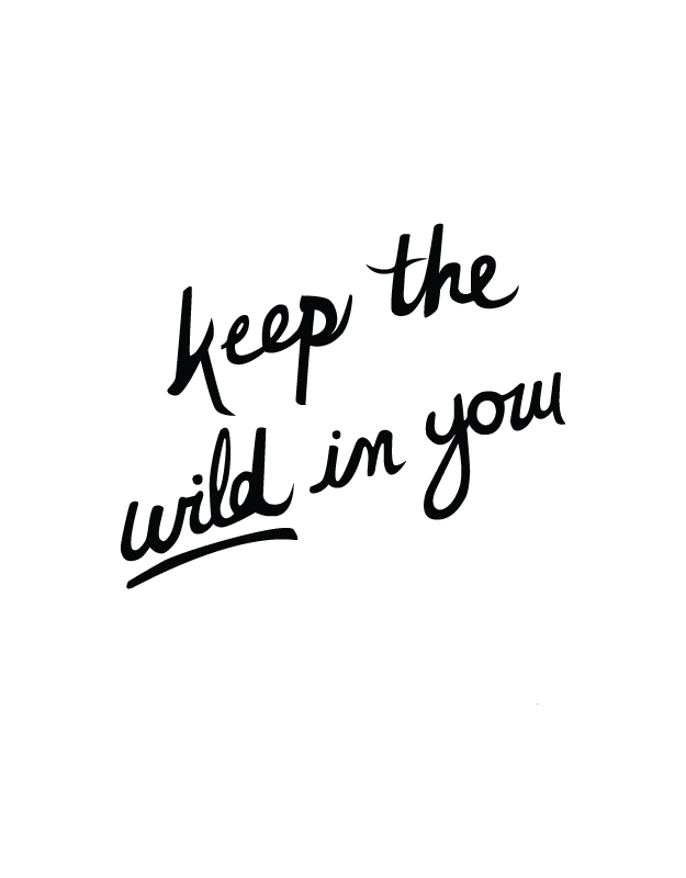 keep your wild