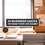 10 BUSINESS HACKS