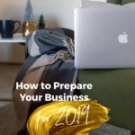 How to Prepare Your Business for 2019